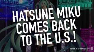 [MIKU EXPO]HATSUNE MIKU COMING BACK TO the US! [初音ミク]