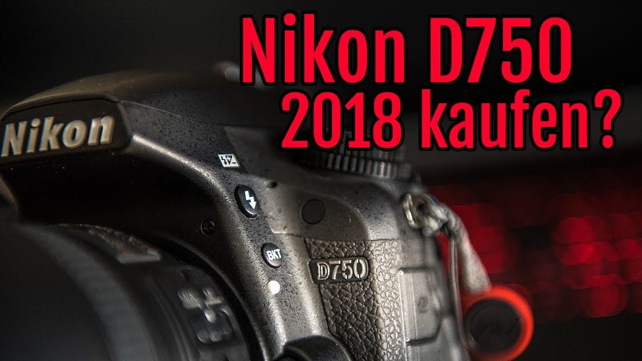 Nikon D750 Erfahrungsbericht – lohnt es sich 2018 noch diese ...