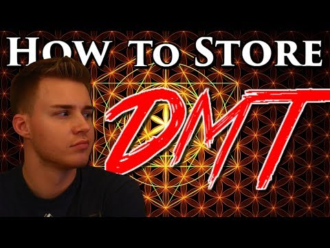"""How To Store DMT 