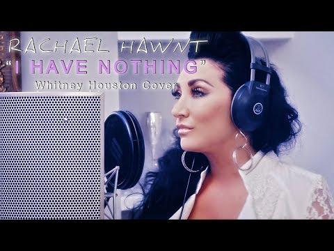 I Have Nothing - (Whitney Houston Cover) - Rachael Hawnt