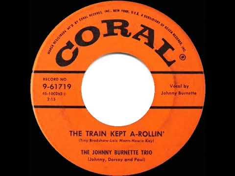 1956 Johnny Burnette Trio - The Train Kept A-Rollin' - YouTube