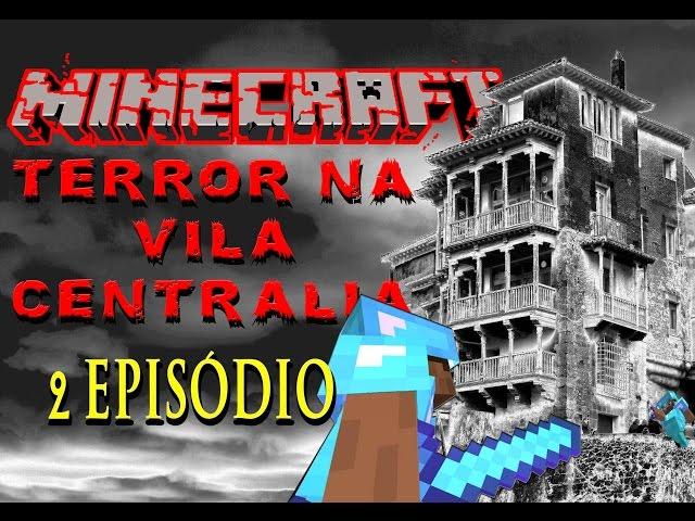 Minecraft - Terror Na Vila Centralia  - 2 EpisÓdio