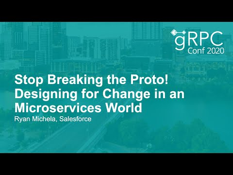 Stop Breaking the Proto! Designing for Change in an Microservices World - Ryan Michela, Salesforce