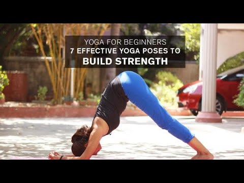 yoga for beginners 7 effective yoga poses to build