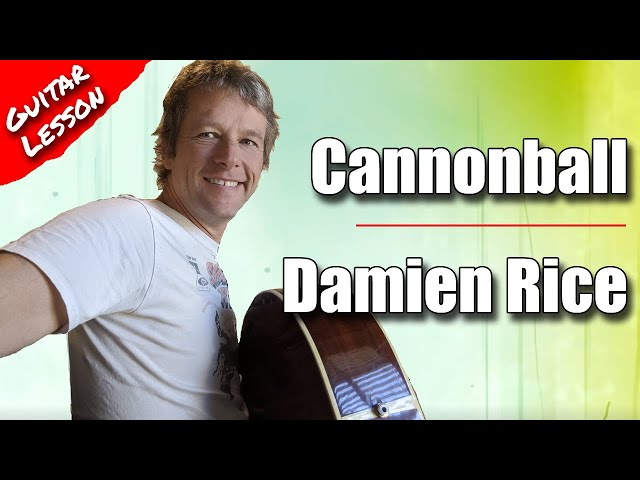 How to play Damien Rice Cannonball on Guitar lesson