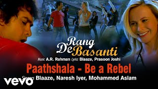 A.R. Rahman - Paathshala Be a Rebel Best Audio Song|Rang De Basanti|Aamir Khan|Naresh