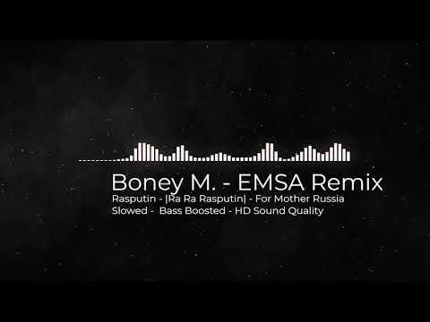 boney-m.---emsa-remix-|-slowed---bass-boosted---mother-russia