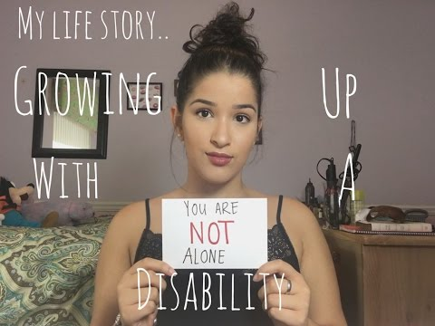 GROWING UP WITH A DISABILITY   Ariana Gonzo