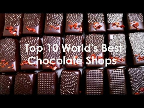 Top 10 World's Best Chocolate Shops