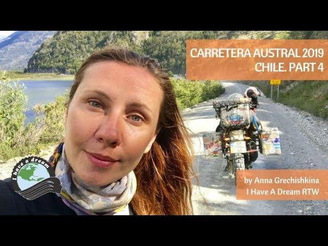 CARRETERA AUSTRAL, CHILE, 2019. PART IV
