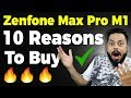 Asus Zenfone Max Pro M1 - 10 REASONS YOU SHOULD BUY