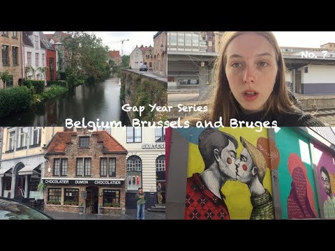 Gap Year 7: Belgium | Brussels and Bruges