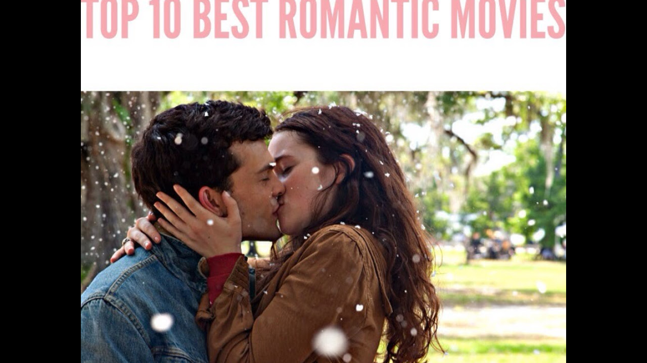 [TOP 10 BEST ROMANTIC MOVIES + TRAILERS]
