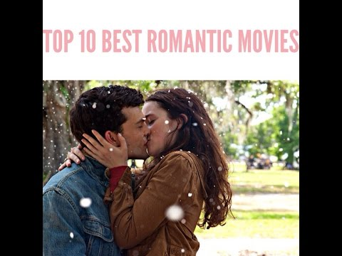 TOP 10 BEST ROMANTIC MOVIES  S