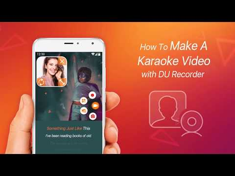 How to Make A Karaoke Video with Lyric by DU Recorder - Karaoke Video Maker