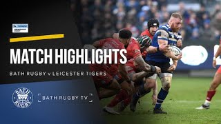 Match Highlights - Bath Rugby v Leicester Tigers