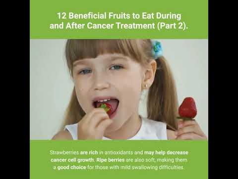12 Beneficial Fruits To Eat During And After Cancer Treatment (Part 2)-Good Foods For Health
