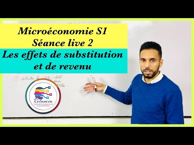 Microéconomie S1 : séance live 2 : les effets de substitution et de revenu (RELANCIA RABAT)