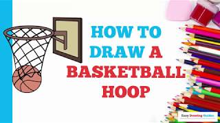 How to Draw a Basketball Hoop in a Few Easy Steps: Drawing Tutorial for Kids and Beginners