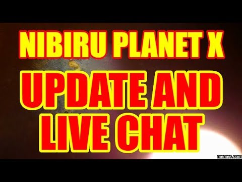 """NIBIRU / PLANET X """"LIVE STREAM"""" - UPDATE AND LIVE CHAT"""