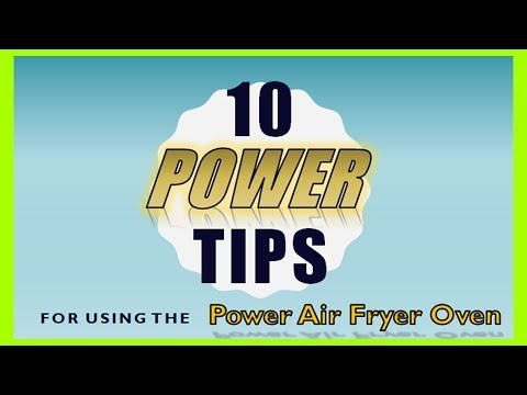 10 Useful Tips When Using Your Power Air Fryer Oven