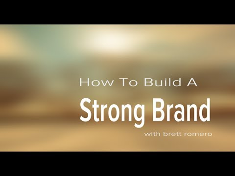 Brand Build - How To Build A Strong Brand