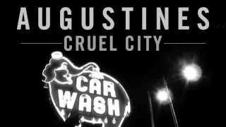 AUGUSTINES - Cruel City
