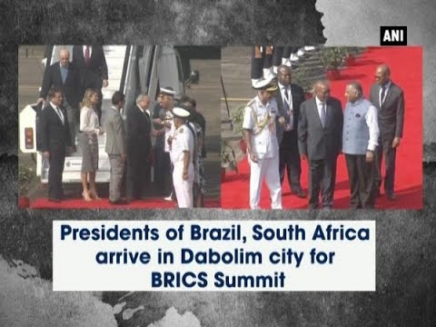 Presidents of Brazil, South Africa arrive in Dabolim city for BRICS Summit - ANI News
