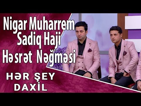Nigar Muharrem & Sadiq Haji - Həsrət Nəğməsi  (Hər Şey Daxil)