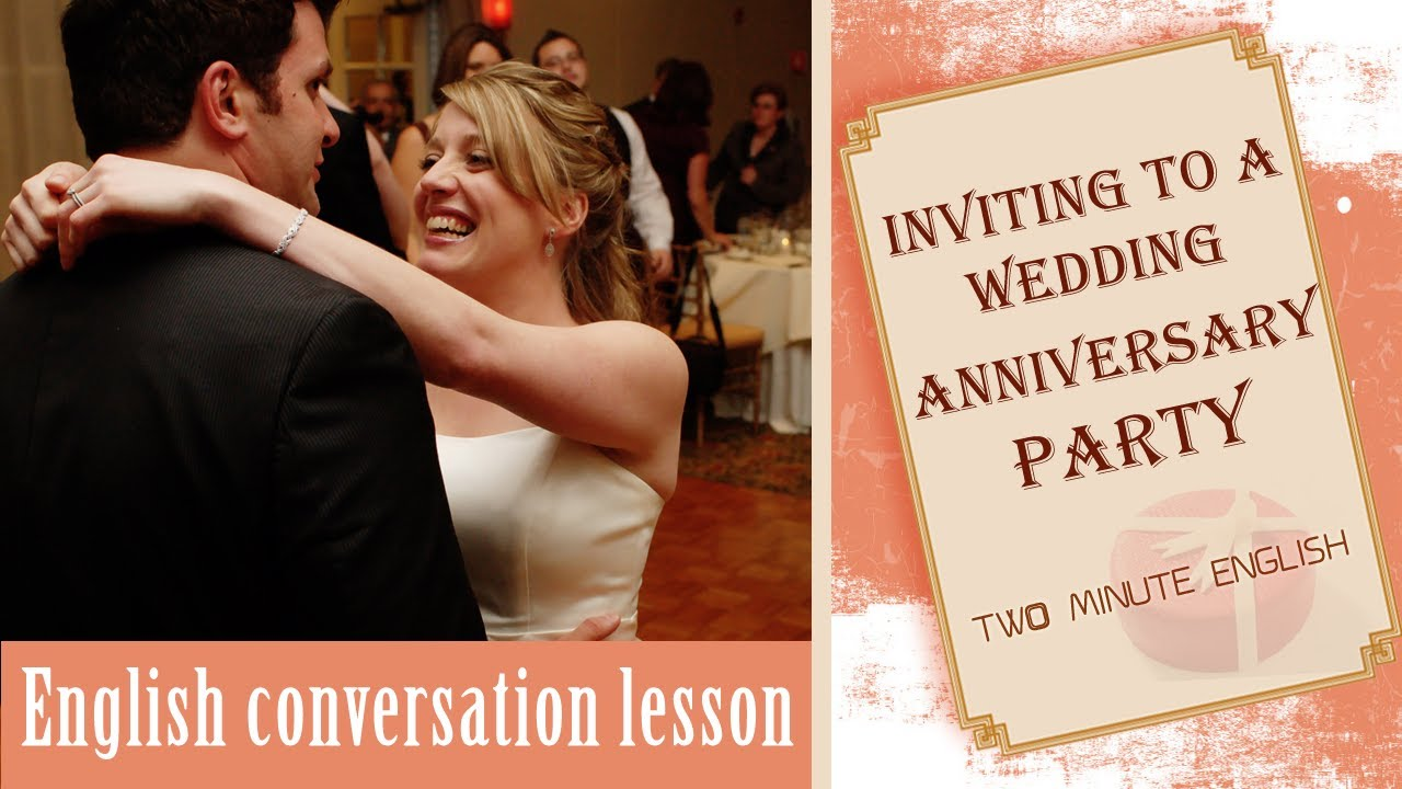 Inviting to a wedding anniversary party english conversation inviting to a wedding anniversary party english conversation lesson youtube stopboris Image collections