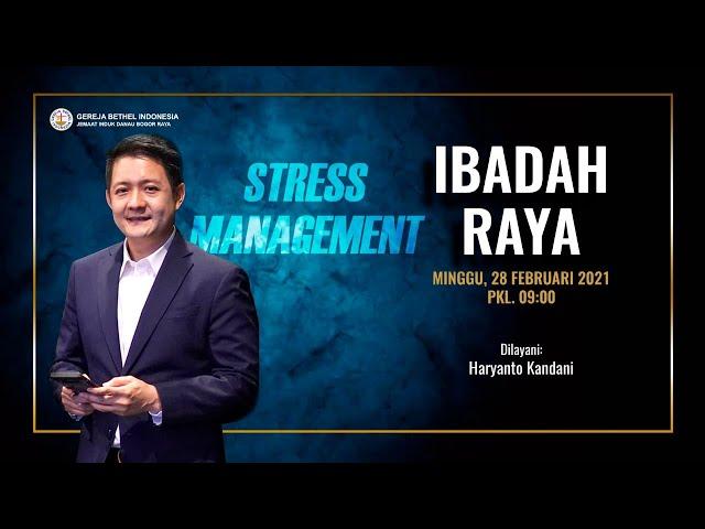 Ibadah Raya 28 Februari 2021 | Stress Management