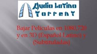 Bajar Películas en 1080,720 y en 3D (Español Latino) y (Subtituladas)