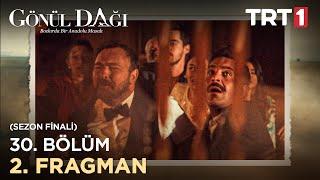 Gönül Dağı 30. Bölüm 2. Fragman (Sezon Finali)