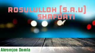 Akromjon domla Rosululloh (S.A.V) Shafoati