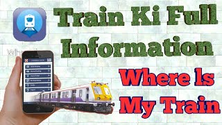 [Hindi] Train Ki Full Information || Whare Is My Train || How to Check Live Train Status