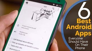 6 Best Android Apps Everyone Should Have On Their Phone