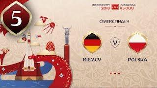 FIFA WORLD CUP 2018 - #05 | POLSKA - NIEMCY! [ĆWIERĆFINAŁ]