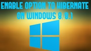 Tutorial:How To Enable Hibernate Option on Windows 8/8.1