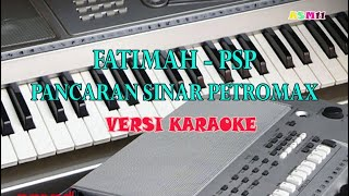 "Download Karaoke ""Fatimah"" - PSP (Pancaran Sinar Petromaks). Tanpa Vokal + Lirik Lagu    ASM11"