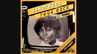 Sandy Kerr - Thug Rock (12 inch M&M Remix) HQsound
