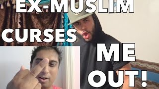 EX-MUSLIM CURSES ME OUT!!