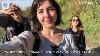 CULTURE+ | Wurzburg Germany - Wine Walking with Damla
