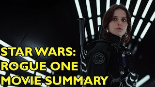 Movie Spoiler Alerts - Rogue One (2016) Video Summary