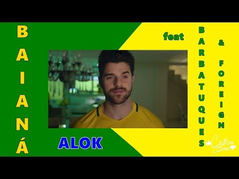 Alok - Baianá Feat Barbatuques & Foreign (FIFA World Cup 2018)