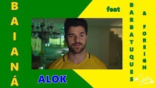 Alok - Baianá feat Barbatuques & Foreign (FIFA World Cup 2018)