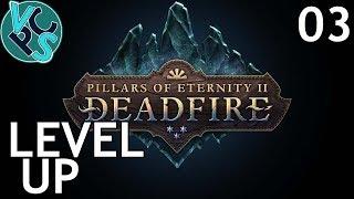 Level Up: EP03 Pillars of Eternity II: Deadfire – Classic Style RPG Adventure