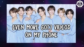 Even MORE Got7 videos on my phone because I'm trash