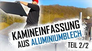 Dachdecker / Kamineinfassung mit Aluminiumblech! MUTTER NATUR TEIL2!🌪