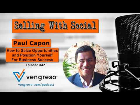 How to Seize Opportunities and Position Yourself For Business Success, with Paul Capon, Episode #42