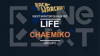 NEXT:Winter Qualifier - Group C: [N] Life vs. Chaemiko [H]